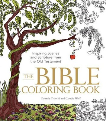 The Bible Coloring Book  -     By: Tammie Trucchi, Claudia Wolf
