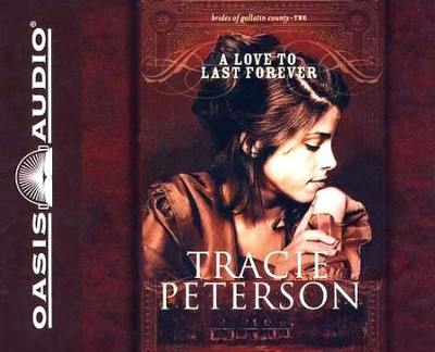 A Love To Last Forever, Brides of Gallatin County #2 Audiobook on CD  -     By: Tracie Peterson