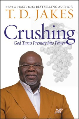 Crushing: God Turns Pressure Into Power, Hardcover   -     By: T.D. Jakes