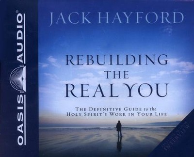 Rebuilding the Real You: Unabridged Audiobook on CD   -     By: Jack W. Hayford