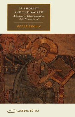 Authority and the Sacred   -     By: Peter Brown