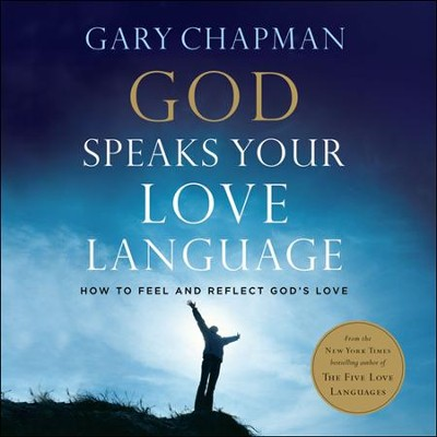 God Speaks Your Love Language: Unabridged Audiobook on CD  -     By: Gary Chapman