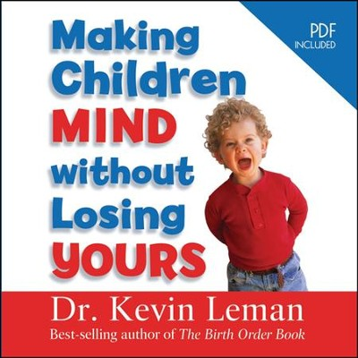 Making Children Mind Without Losing Yours: Unabridged Audiobook on CD  -     By: Dr. Kevin Leman