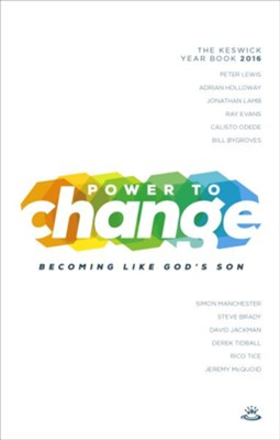 Power to Change - Keswick Year Book 2016: Becoming like God's Son  -     By: Peter Lewis, Adrian Holloway, Jonathan Lamb