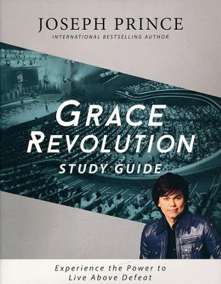 Grace Revolution: Experience the Power to Live Above Defeat (Study Guide)  -     By: Joseph Prince