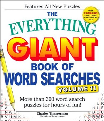 The Everything Giant Book of Word Searches, Volume 11  -     By: Charles Timmerman