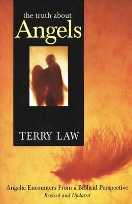 The Truth About Angels  -     By: Terry Law