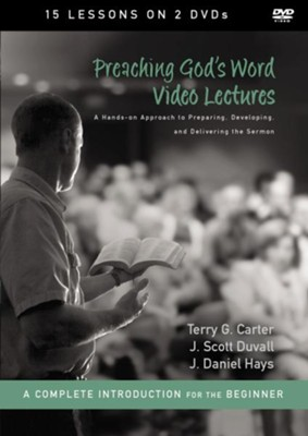Preaching God's Word DVD Lectures: A Hands-On Approach to Preparing, Developing, and Delivering the Sermon  -     By: Terry G. Carter