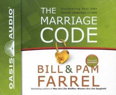 The Marriage Code: Unabridged Audiobook on CD  -     By: Bill Farrel, Pam Farrel
