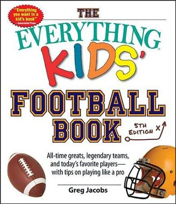 The Everything Kids' Football Book  -     By: Greg Jacobs