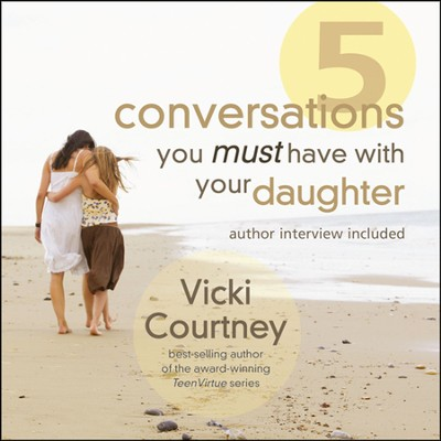 5 Conversations You Must Have With Your Daughter-- Unabridged Audiobook on CD  -     By: Vicki Courtney