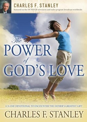 The Power of God's Love: A 31 Day Devotional to Encounter the Father's Greatest Gift - eBook  -     By: Charles F. Stanley