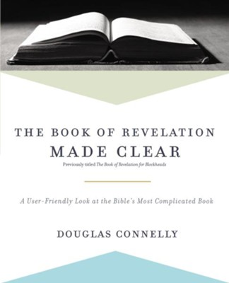 The Book of Revelation Made Clear  -     By: Douglas Connelly