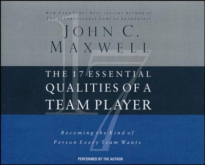 The 17 Essential Qualities of a Team Player: Becoming the Kind of Person Every Team Wants - abridged audio book on CD  -     Narrated By: John C. Maxwell     By: John C. Maxwell