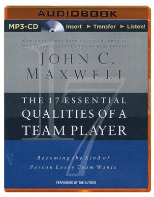 The 17 Essential Qualities of a Team Player: Becoming the Kind of Person Every Team Wants - abridged audio book on MP3-CD  -     By: John C. Maxwell