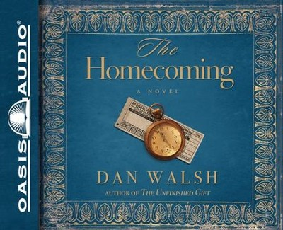 The Homecoming: Unabridged Audiobook on CD  -     By: Dan Walsh