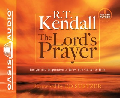 The Lord's Prayer: Unabridged Audiobook on CD  -     By: R.T. Kendall
