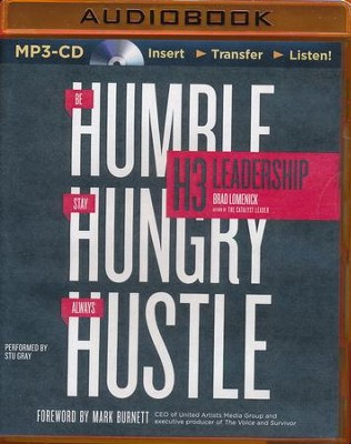 H3 Leadership: Stay Hungry. Be Humble. Always Hustle. - unabridged audio book on MP3-CD  -     By: Brad Lomenick