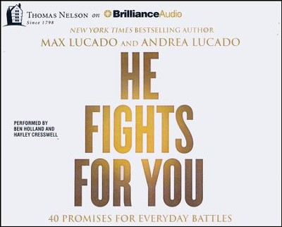 He Fights for You: Promises for Everyday Battles - unabridged audio book on CD  -     By: Max Lucado
