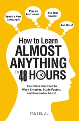 How to Learn Almost Anything in 48 Hours  -     By: Tansel Ali