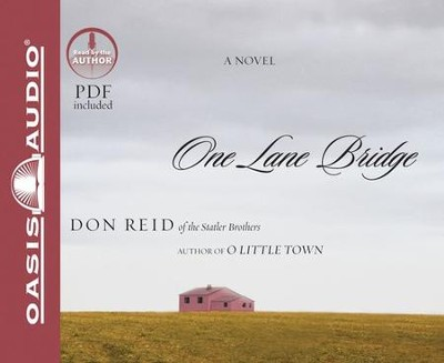 One Lane Bridge - Unabridged Audiobook  [Download] -     Narrated By: Don Reid     By: Don Reid
