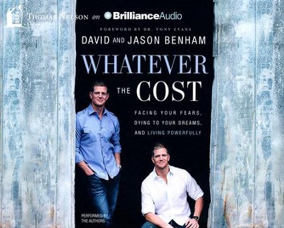 Whatever the Cost: Facing Your Fears, Dying to Your Dreams, and Living Powerfully - unabridged audio book on CD  -     Narrated By: David Benham     By: David Benham, Jason Benham