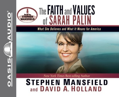 The Faith and Values of Sarah Palin - Unabridged Audiobook  [Download] -     Narrated By: Stephen Mansfield     By: Stephen Mansfield, David A. Holland
