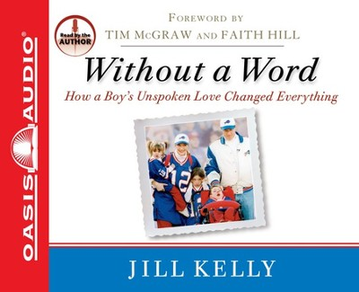 Without a Word: How a Boy's Unspoken Love Changed Everything - Unabridged Audiobook  [Download] -     Narrated By: Jill Kelly     By: Jill Kelly