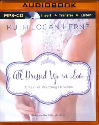 All Dressed Up in Love: A March Wedding Story - unabridged audio book on CD  -     Narrated By: Julie Lyles Carr     By: Ruth Logan Herne