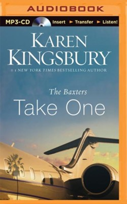 The Baxters: Take One unabridged audio book on MP3-CD  -     By: Karen Kingsbury