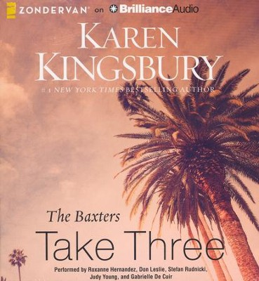 The Baxters Take Three - unabridged audio book on CD  -     By: Karen Kingsbury