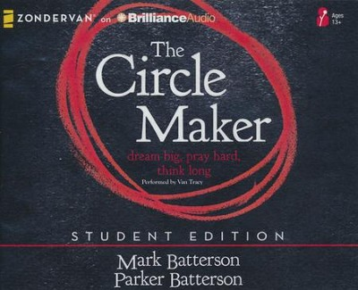 The Circle Maker Student Edition: Dream big, Pray hard, Think long. - unabridged audio book on CD  -     By: Mark Batterson