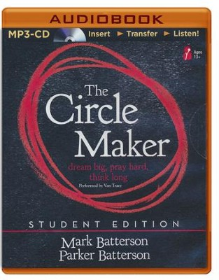 The Circle Maker Student Edition: Dream big, Pray hard, Think long. - unabridged audio book on MP3-CD  -     By: Mark Batterson