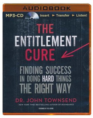 The Entitlement Cure: Finding Success in Doing Hard Things the Right Way unabridged audiobook on MP3  -     By: Dr. John Townsend