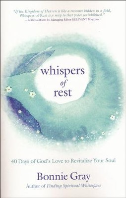 Whispers of Rest: 40 Days of God's Love to Revitalize Your Soul  -     By: Bonnie Gray
