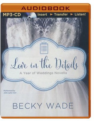 Love in the Details: A November Wedding Story - unabridged audio book on MP3-CD  -     By: Becky Wade