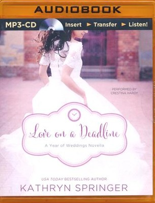 Love on a Deadline: An August Wedding Story - unabridged audio book on MP3-CD  -     By: Kathryn Springer