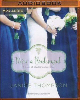 #17: Never a Bridesmaid: A May Wedding Story - unabridged audio book on MP3-CD  -     By: Janice Thompson
