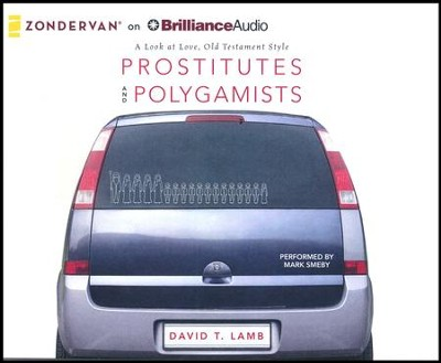 Prostitutes and Polygamists: A Look at Love, Old Testament Style - unabridged audio book on CD  -     By: David T. Lamb