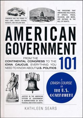 American Government 101  -     By: Kathleen Sears