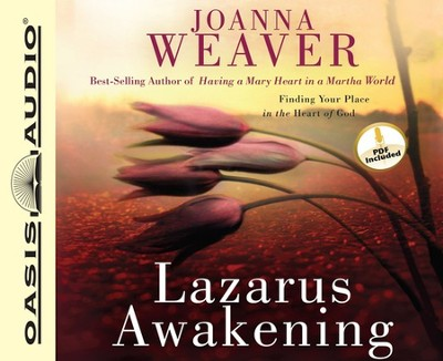 Lazarus Awakening: Finding Your Place in the Heart of God Unabridged Audio CD  -     Narrated By: Anna-Lisa Horton     By: Joanna Weaver