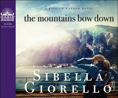 The Mountains Bow Down Unabridged Audio CD  -     Narrated By: Cassandra Campbell     By: Sibella Giorello
