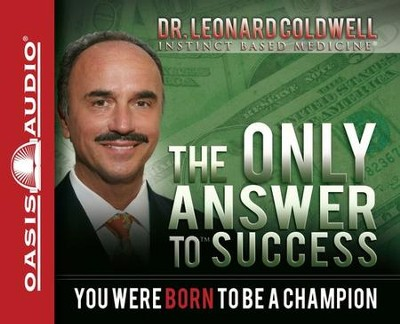 The Only Answer to Success: You Were Born to be a Champion Unabridged Audiobook on CD  -     Narrated By: Wes Bleed     By: Dr. Leonard Coldwell