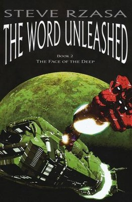 The Word Unleashed (The Face of the Deep Series, Book 2)   -     By: Steve Rzasa