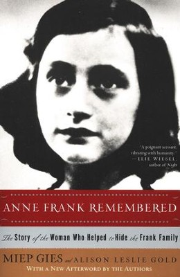Anne Frank Remembered: The Story of The Woman Who Helped to Hide The Frank Family  -     By: Miep Gies, Alison Leslie Gold