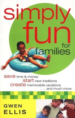 Simply Fun for Families  -     By: Gwen Ellis