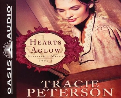 Hearts Aglow: Unabridged Audiobook on CD  -     By: Tracie Peterson