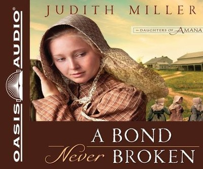 A Bond Never Broken: Unabridged Audiobook on CD  -     By: Judith Miller