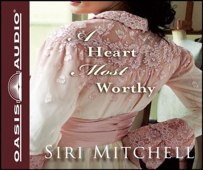 A Heart Most Worthy: Unabridged Audiobook on CD  -     By: Siri Mitchell
