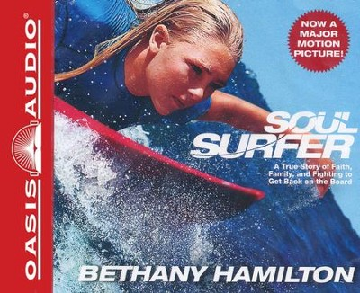 Soul Surfer: A True Story of Faith, Family and Fighting to Get Back on the Board - Unabridged Audiobook on CD  -     By: Bethany Hamilton